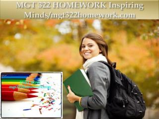 MGT 322 HOMEWORK Inspiring Minds/mgt322homework.com