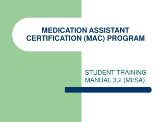 MEDICATION ASSISTANT CERTIFICATION MAC PROGRAM