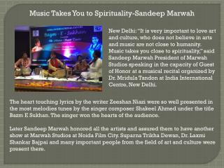 Music Takes You to Spirituality Sandeep Marwah