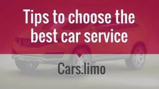 Tips to choose the best car service!!