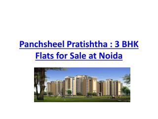 Panchsheel Pratishtha : 3 BHK Flats for Sale at Noida