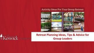Retreat Planning Ideas, Tips & Advice for Group Leaders