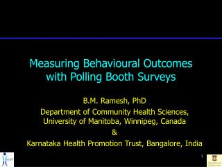 Measuring Behavioural Outcomes with Polling Booth Surveys