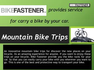 Enjoy the Mountain Bike Trips on Your Bike
