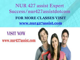 NUR 427 assist Expect Success/nur427assistdotcom