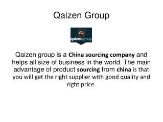 Why we choose Qaizen Group as a China sourcing company