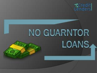 No Guarantor Loans help you in Crunch Monetary Situation
