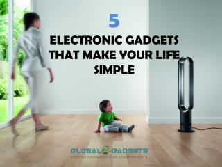 5 Electronic Gadgets That Make Your Life Simple