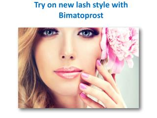 Bimatoprost Benefits of usage
