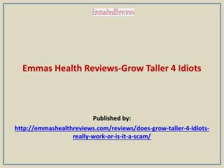 Emmas Health Reviews-Grow Taller 4 Idiots