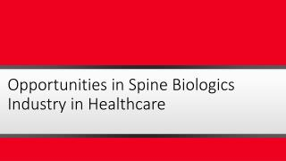 Opportunities in Spine Biologics Industry in Healthcare