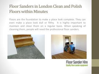 Floor Sanders in London Clean and Polish Floors within Minutes