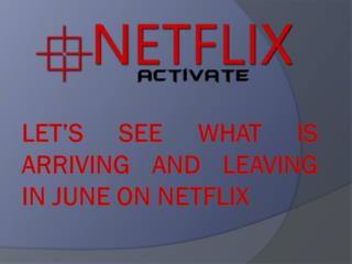 Arriving and Leaving in June on Netflix