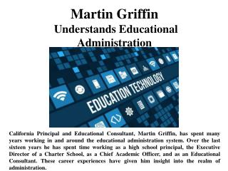 Martin Griffin Understands Educational Administration