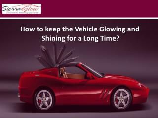 How to keep the Vehicle Glowing and Shining for a Long Time?
