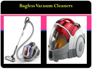 Advantages of Opting Bagless Vacuum Cleaners