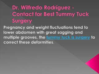 Dr. Wilfredo Rodríguez - Contact for Best Tummy Tuck Surgery