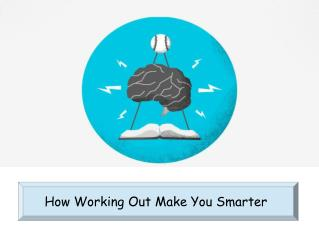 How Working Out Make You Smarter