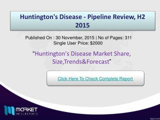 Huntington's Disease Market Forecast & Future Industry Trends 2015