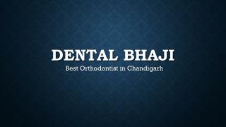 Dentalbhaji Dental Braces Treatments in Chandigarh
