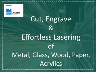 Cut, Engrave & Effortless Lasering of Metal, Glass, Wood, Paper, Acrylics | BRM Laser Machines