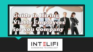 Guide to Hiring Viable Employees for your Company