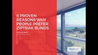 6 Proven Reasons Why People Prefer Ziptrak Blinds - Roller Smart