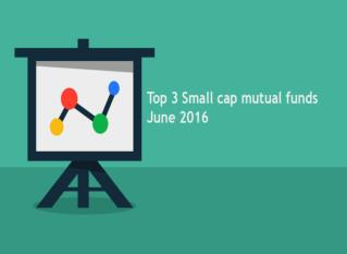 Best 3 small cap mutual funds in india