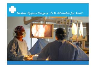 Gastric Bypass Surgery: Is It Advisable for You?