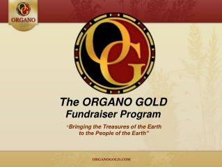 The ORGANO GOLD Fundraiser Program