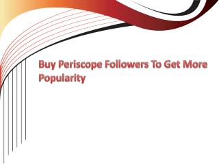 Trick On How To Get More Periscope Followers?
