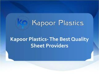 kapoor Plastics The Best Quality Sheet Providers