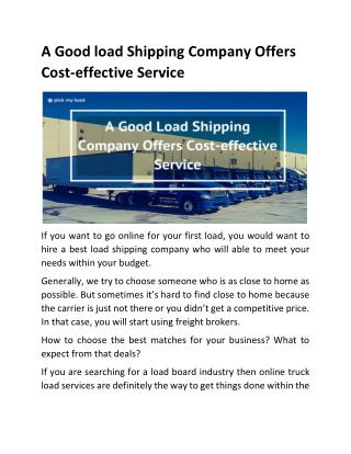 A Good load Shipping Company Offers Cost-effective Service