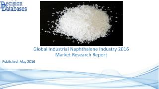 Industrial Naphthalene Market Global Analysis and Forecasts 2021