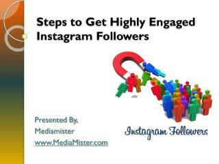 Steps to Get Highly Engaged Instagram Followers