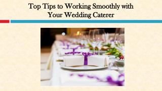 Top Tips to Working Smoothly with Your Wedding Caterer
