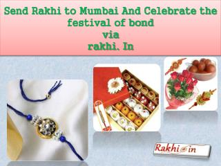 Send Rakhi to Mumbai And Celebrate the festival of bond via rakhi. in