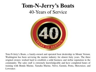 Tom-N-Jerry's Boats - 40-Years of Service