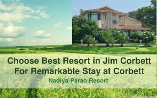 Choose Best Resort in Jim Corbett National Park for Remarkable Stay at Corbett