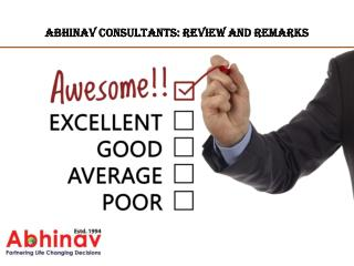 Abhinav Consultants: Review and Remarks