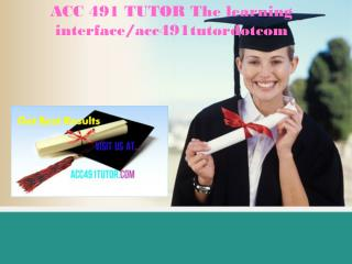 ACC 491 TUTOR The learning interface/acc491tutordotcom