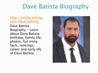 Dave Batista Biography | Biography Of Dave Batista