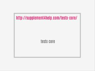 http://supplement4help.com/testx-core/