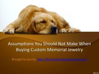 Assumptions You Should Not Make When Buying Custom Memorial Jewelry