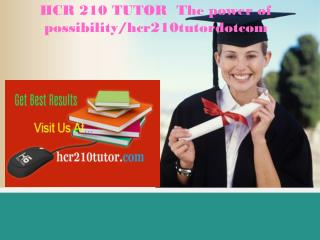 HCR 210 TUTOR  The power of possibility/hcr210tutordotcom