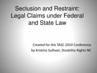 Seclusion and Restraint:   Legal Claims under Federal   and State Law