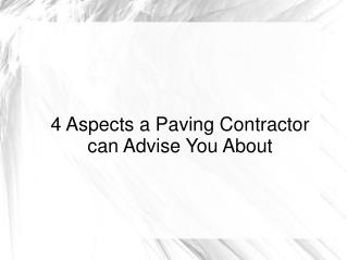 4 Aspects a Paving Contractor can advise you about