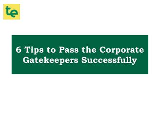 Thinking how can you pass the corporate gatekeepers? Check this out