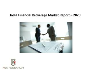 India Financial Brokerage Market Outlook to 2020 : Ken Research
