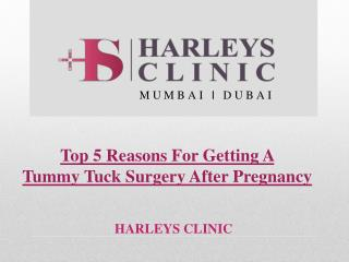Top 5 Reasons For Getting A Tummy Tuck Surgery After Pregnancy